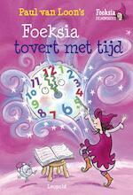 Foeksia tovert met tijd - Paul van Loon (ISBN 9789025861926)