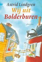 Wij uit Bolderburen - Astrid Lindgren (ISBN 9789021674636)