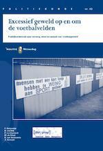 Excessief geweld op en om de voetbalvelden - P. Duijvestijn, B. van Dijk, Peter van Egmond, Maria de Groot, D. van Sommeren (ISBN 9789035247239)