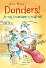 Donders! Je mag de tandarts niet bijten! - Selma Noort (ISBN 9789025856885)