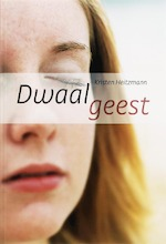 Dwaalgeest - Kristen Heitzmann (ISBN 9789085202097)