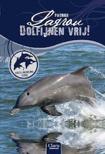Dolfijnenkind / 7 Dolfijnen vrij ! - Patrick Lagrou (ISBN 9789044809237)