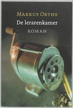 De lerarenkamer - Markus Orths (ISBN 9789057593758)