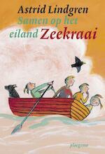 Samen op eiland Zeekraai - Astrid Lindgren (ISBN 9789021676203)