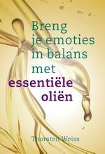 Breng je emoties in balans met essentiële oliën - Thorsten Weiss (ISBN 9789460151484)