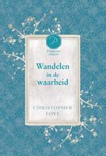 Wandelen in de waarheid - Christopher Love (ISBN 9789402901030)