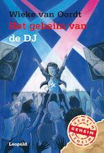 Het geheim van de DJ - Wieke van Oordt (ISBN 9789025871611)