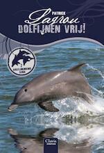 Dolfijnen vrij - Patrick Lagrou (ISBN 9789044830033)