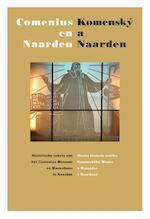 Comenius en Naarden | Komenský a Naarden - Pieter J. Goedhart, Jan C. Henneman, Hans van der Linde (ISBN 9789061434320)