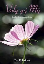 Volg gij mij - F. Bakker (ISBN 9789402903843)