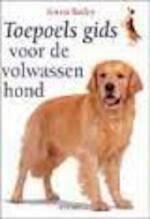 Toepoels gids voor de volwassen hond - G. Bailey (ISBN 9789023010630)