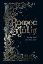 Romeo & Julia - Tiny Fisscher, William Shakespeare (ISBN 9789463492508)