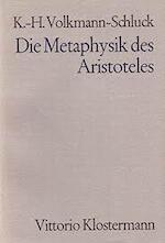 Die Metaphysik des Aristoteles - K. H. Volkmann-Schluck (ISBN 9783465013617)