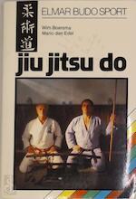 Jiu jitsu do - Wim Boersma, Mario Den Edel, A. Fluyt (ISBN 9789061205692)