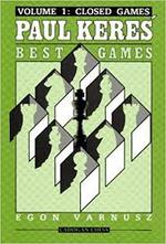 Paul Keres' Best Games, Volume 1: Closed Games