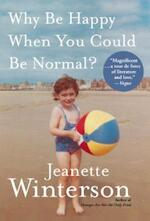 Why Be Happy When You Could Be Normal? - Jeanette Winterson (ISBN 9780099556091)