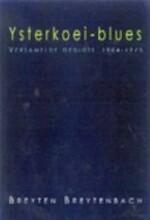 Ysterkoei-blues - Breyten Breytenbach (ISBN 9780798141871)