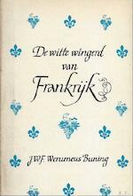 De witte wingerd van frankrijk - J.W.F. Werumeus Buning