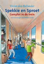 Spekkie en Sproet: Complot in de trein - Vivian den Hollander