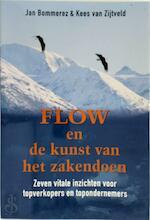 Flow en de kunst van het zakendoen - J. Bommerez, K. van Amp; Zijtveld (ISBN 9789077341148)