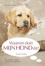 Waarom doet mijn hond dit? - Gwen Bailey (ISBN 9789052108025)