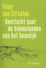 Voettocht naar de binnenlanden van het huwelijk - Peter van Straaten (ISBN 9789076168470)