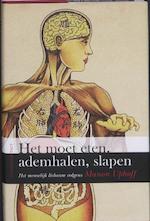 Het moet eten, ademhalen, slapen - Manon Uphoff (ISBN 9789025432607)