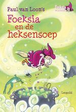 Foeksia en de heksensoep - Paul van Loon (ISBN 9789025861919)
