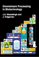 Downstream processing in biotechnology - J.A. Wesselingh (ISBN 9789065623195)