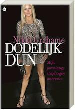 Dodelijk dun - Nikki Grahame (ISBN 9789044325287)