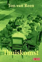 Thuiskomst - Ton van Reen (ISBN 9789044533316)
