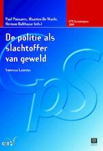 De politie als slachtoffer van geweld - Vanessa Laureys, Herman Balthazar (ISBN 9789046606896)