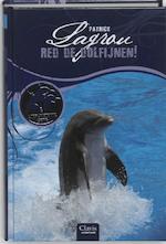 Red de dolfijnen ! - Patrick Lagrou (ISBN 9789044809633)