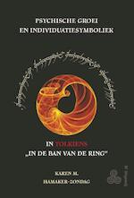 Psychische groei en individuatiesymboliek in Tolkiens 'In de Ban van de Ring - K.M. Hamaker-Zondag (ISBN 9789076277622)