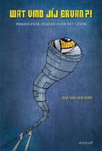 Wat vind jíj ervan?! - Bas van der Sijde (ISBN 9789077024621)