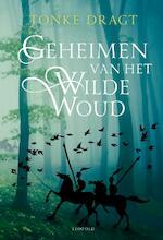 Geheimen van het Wilde Woud - Tonke Dragt (ISBN 9789025868260)
