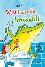 Weg met die krokodil ! - Paul Van Loon