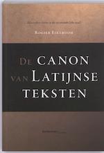 De Canon van Latijnse teksten - Rogier Eikeboom (ISBN 9789058266187)
