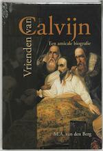 Vrienden van Calvijn - M.A. van den Berg (ISBN 9789462785236)