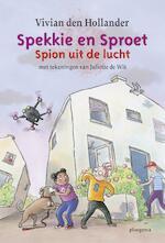 Spekkie en Sproet: Spion uit de lucht - Vivian den Hollander