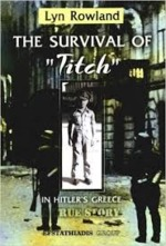 Survival of Titch in Hitler's Greece - Lyn Rowland (ISBN 9789602265833)