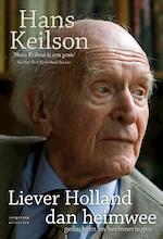 Liever Holland dan Heimwee - Hans Keilson (ISBN 9789461640406)