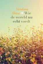 Wie de wereld nu echt voedt - Vandana Shiva (ISBN 9789062240180)