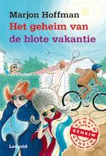 Het geheim van de blote vakantie - Marjon Hoffman (ISBN 9789025872199)