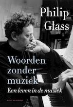 Woorden zonder muziek - Philip Glass (ISBN 9789048841240)