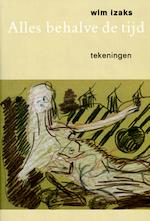 Wim Izaks. Alles behalve de tijd - Anton Valens, Rob Smolders (ISBN 9789040089497)