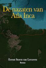 De nazaten van Atla Inca - Ewout Storm van Leeuwen (ISBN 9789072475626)