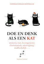 Doe en denk als een kat - Stephane Garnier (ISBN 9789021567792)