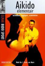 Aikido elementair - Henk Kat, Martin van Noort (ISBN 9789038926643)