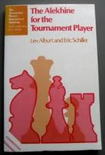 The Alekhine for the Tournament Player - Lev Alburt, Eric Schiller (ISBN 9780713415964)